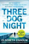 Three Dog Night  - Elsebeth Egholm
