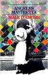 Male d'amore - Ángeles Mastretta, Silvia Meucci