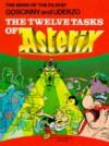 The Twelve Tasks of Asterix - René Goscinny, Albert Uderzo