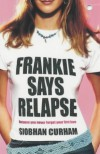 Frankie Says Relapse - Siobhan Curham
