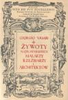 Żywoty najsławniejszych malarzy rzeźbiarzy i architektów - Giorgio Vasari