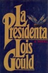 LA Presidenta - Lois Gould