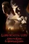 Lupo scaccia lupo (Italian Edition) - Ashlyn Kane, Morgan James, Stella Mattioli