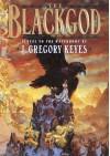 The Blackgod (Chosen of the Changeling, Bk 2) - Greg Keyes, J. Gregory Keyes, David A. Cherry