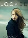 Locked - Eva Morgan