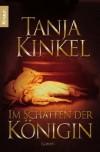 Im Schatten der Königin - Tanja Kinkel