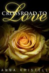 Crossroad To Love (Fab Five Series) - Anna Kristell