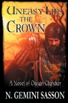 Uneasy Lies the Crown, A Novel of Owain Glyndwr - N. Gemini Sasson