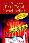 Fast Food Gesellschaft. Sonderausgabe. Fette Gewinne, Faules System - Eric Schlosser