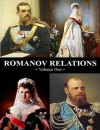 Romanov Relations Volume One -