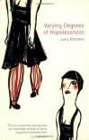 Varying Degrees of Hopelessness - Lucy Ellmann