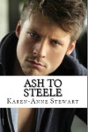 Ash to Steele - Karen-Anne Stewart