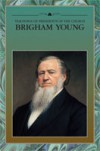 Teachings Of Presidents Of The Church: Brigham Young - The Church of Jesus Christ of Latter-day Saints, Brigham Young
