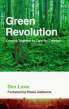 Green Revolution: Coming Together to Care for Creation - Ben Lowe