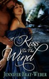 A Kiss in the Wind - Jennifer Bray-Weber