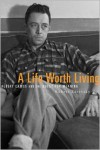 A Life Worth Living: Albert Camus and the Quest for Meaning - Robert Zaretsky