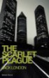 The Scarlet Plague (Science Fiction Collection) - Jack London