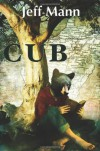 Cub - Jeff Mann