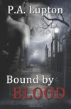 Bound by Blood - P.A. Lupton