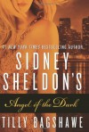 Sidney Sheldon's Angel of the Dark - Sidney Sheldon;Tilly Bagshawe