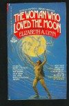 The Woman Who Loved the Moon and Other Stories - Elizabeth A. Lynn
