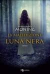 La maledizione della luna nera (Fever) - Karen Marie Moning, Andrea Bruno
