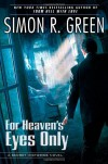 For Heaven's Eyes Only: A Secret Histories Novel - Simon R. Green
