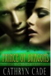 Prince of Dragons: The Orion Series, Book 3 - Cathryn Cade