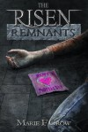 The Risen: Remnants - Marie F Crow