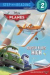 Dusty Flies High (Disney Planes) (Step into Reading) - Susan Amerikaner, Random House/Disney