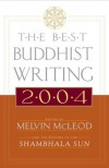 The Best Buddhist Writing 2004 (Best Buddhist Writing) - Melvin McLeod