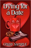Dying for a Date - Cindy Sample