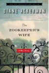 The Zookeeper's Wife: A War Story by Ackerman, Diane unknown edition [Paperback(2008)] - Diane Ackerman
