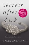 Secrets After Dark: After Dark Book 2 - Sadie Matthews