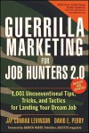 Guerrilla Marketing for Job Hunters 2.0: 1,001 Unconventional Tips, Tricks and Tactics for Landing Your Dream Job - Jay Conrad Levinson, David E. Perry