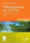 IT-Management mit ITIL® V3: Strategien, Kennzahlen, Umsetzung (Edition CIO) - Ralf Buchsein;Frank Victor;Holger Günther;Volker Machmeier
