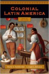 Colonial Latin America - Mark A. Burkholder, Lyman L. Johnson