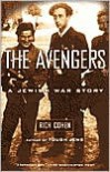 The Avengers: A Jewish War Story - Rich Cohen