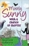 Mostly Sunny with a Chance of Storms - Marion Roberts