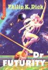 Dr Futurity - Philip K. Dick