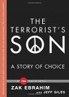 The Terrorist's Son: A Story of Choice - Zak Ebrahim