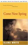Come Next Spring - Alana White