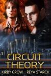 Circuit Theory - Kirby Crow, Reya Starck