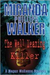 The Well Meaning Killer - Miranda Phillips Walker