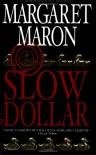 Slow Dollar - Margaret Maron