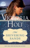 The Shivering Sands (Casablanca Classics) - Victoria Holt