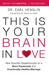 This Is Your Brain in Love: New Scientific Breakthroughs for a More Passionate and Emotionally Healthy Marriage - Earl Henslin, Daniel G. Amen