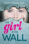 The Girl in the Wall (Twisted Lit) - Daphne Benedis-Grab