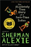 Absolutely True Diary of a Part-Time Indian - Sherman Alexie