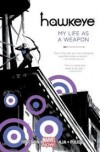 Hawkeye, Vol. 1: My Life as a Weapon (Marvel NOW!) - Matt Fraction, David Aja, Javier Pulido